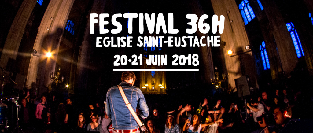 Festival 36h Saint Eustache 2018